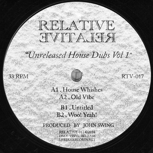 John Swing - Unreleased House Dubs Vol 1 , Vinyl - Relative, Unearthed Sounds