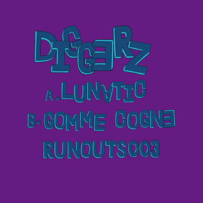 "Diggerz - RUNOUTS003 [Ltd edition 100 only lathe cut 10""]"