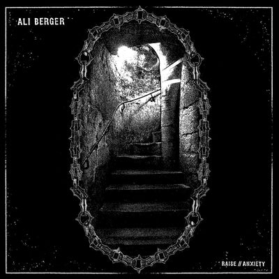 Ali Berger - Raise / Anxiety - Unearthed Sounds, Vinyl, Record Store, Vinyl Records