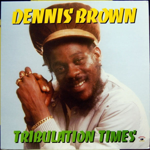 Dennis Brown - Tribulation Times - Unearthed Sounds