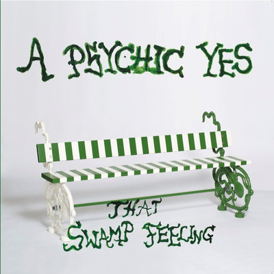 A Psychic Yes - That Swamp Feeling - Unearthed Sounds, Vinyl, Record Store, Vinyl Records