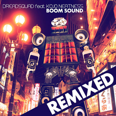 Dreadsquad ft. Kojo Neatness - Boom Sound (Remixes) - Unearthed Sounds, Vinyl, Record Store, Vinyl Records