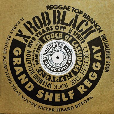 Xrob Black - Grand Shelf Reggay - Unearthed Sounds