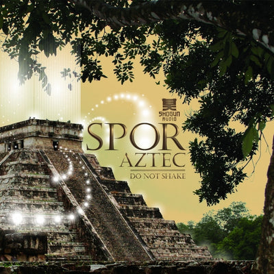 Spor - Aztec / Do Not Shake , Vinyl - Shogun Audio, Unearthed Sounds