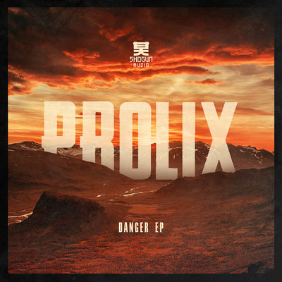 Prolix - Danger EP , Vinyl - Shogun Audio, Unearthed Sounds