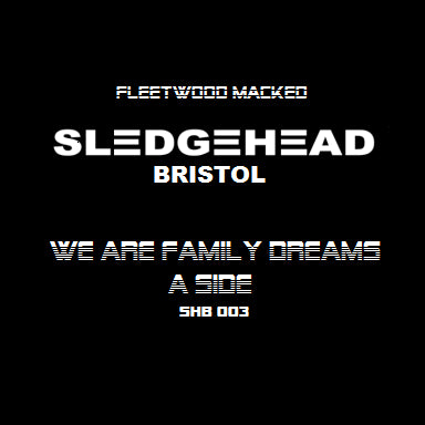 Sledgehead Bristol (Ray Mighty) - We Are Family Dreams // Dreams Satisfy , Vinyl - Sledgehead Bristol, Unearthed Sounds