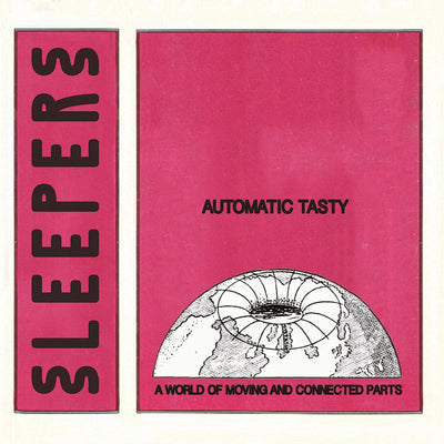Automatic Tasty - A World Of Moving And Connected Parts [180g Vinyl] - Unearthed Sounds