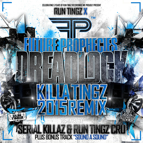 Future Prophecies - Dreadlock (Serial Killaz & Run Tingz Cru Remix)
