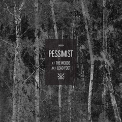 Pessimist - The Woods / Lead Foot [Repress]