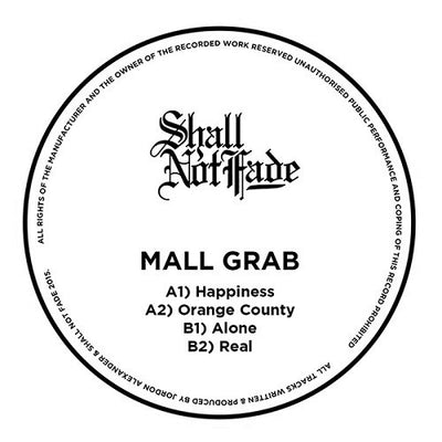 Mall Grab - Alone , Vinyl - Shall Not Fade, Unearthed Sounds