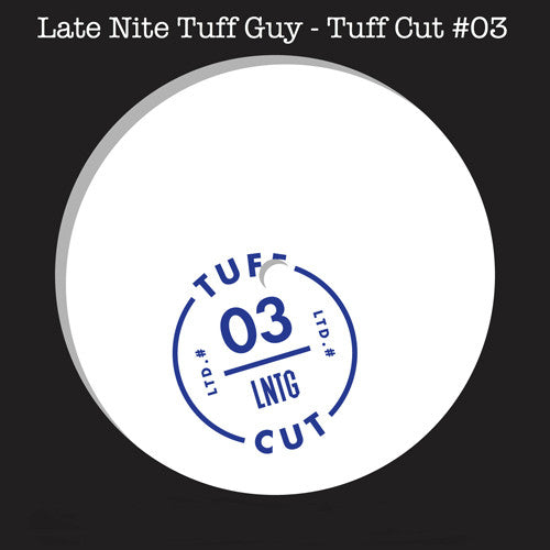 Late Nite Tuff Guy - Tuff Cut .3 - Unearthed Sounds