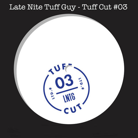 Late Nite Tuff Guy - Tuff Cut .3