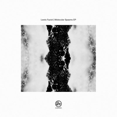 Lewis Fautzi - Molecular Spasms EP - Unearthed Sounds