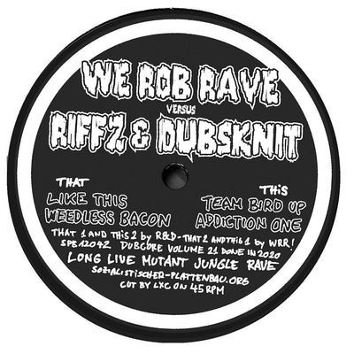 Riffz & Dubsknit vs. We Rob Rave - Dubcore Volume 21 - Unearthed Sounds