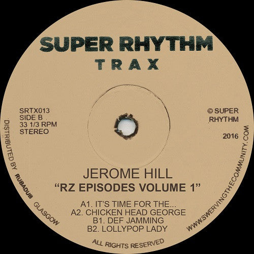 Jerome Hill - RZ Episodes Volume 1 , Vinyl - Super Rhythm Trax, Unearthed Sounds