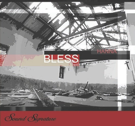 Hanna - Bless , CD - Sound Signature, Unearthed Sounds
