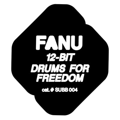 Fanu - 12-Bit / Drums for Freedom - Unearthed Sounds