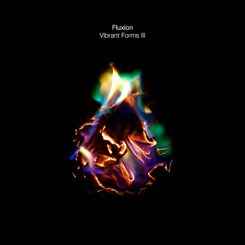 Fluxion - Vibrant Forms III: Part III , Vinyl - Subwax Bcn, Unearthed Sounds