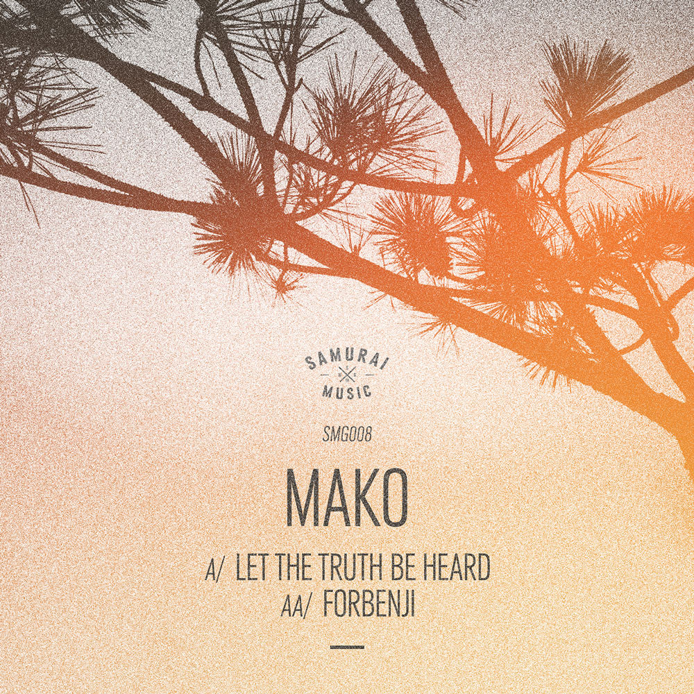 Mako - Let the Truth Be Heard / Forbenji - Unearthed Sounds