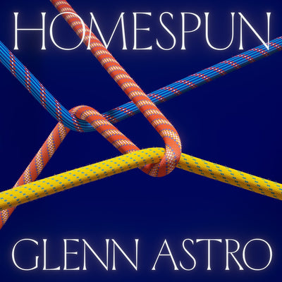 "Glenn Astro - Homespun [12"" Vinyl LP] - Unearthed Sounds, Vinyl, Record Store, Vinyl Records"