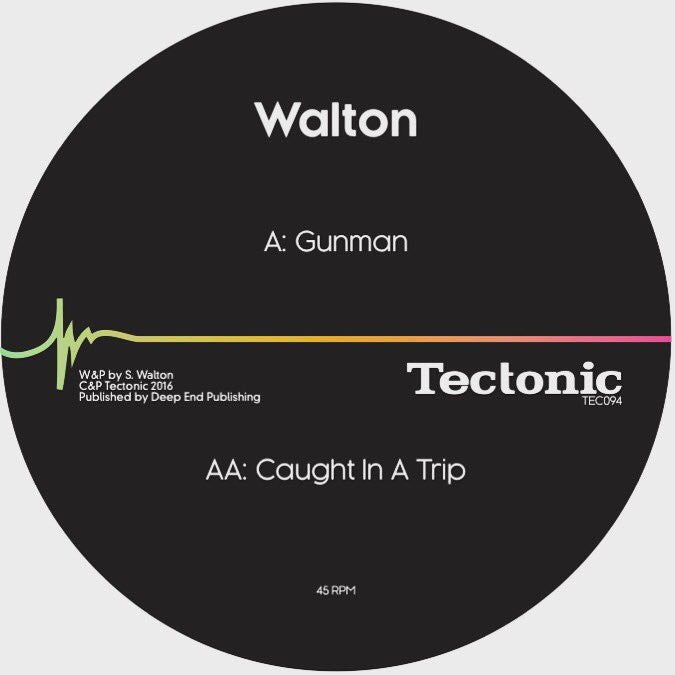 Walton - Gunman / Caught In a Trip , Vinyl - Tectonic, Unearthed Sounds