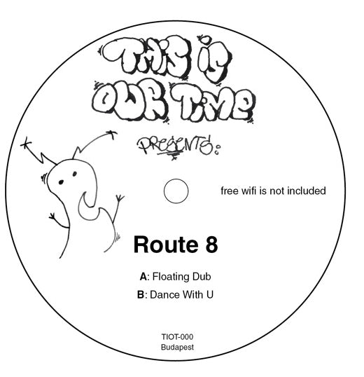 Route 8 - Floating Dub / Dance With U , Vinyl - This Is Our Time, Unearthed Sounds