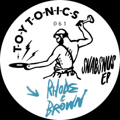 Rhode & Brown - Snabsnus EP , Vinyl - Toy Tonics, Unearthed Sounds