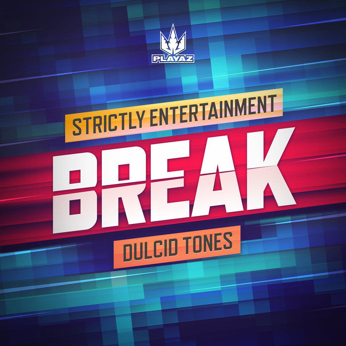 Break - Strictly Entertainment / Dulcid Tones - Unearthed Sounds