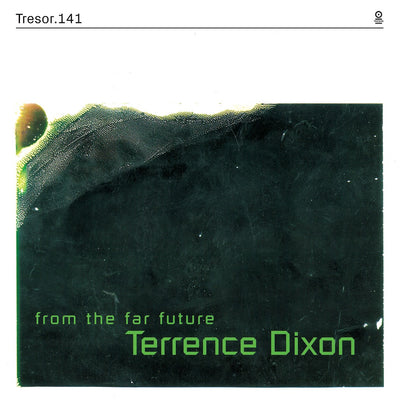 "Terrence Dixon - From the Far Future [2xLP + 7""] - Unearthed Sounds"