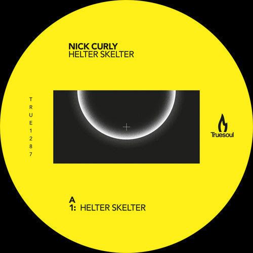 Nick Curly - Helter Skelter , Vinyl - Truesoul, Unearthed Sounds