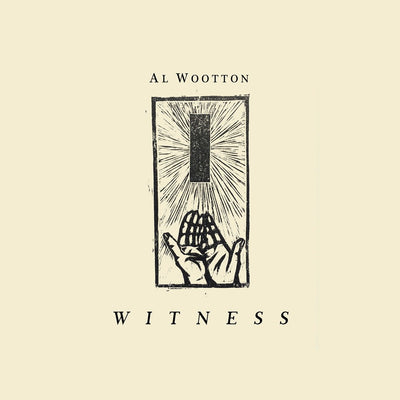 "Al Wootton - Witness [12"" Vinyl LP] - Unearthed Sounds"