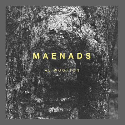 Al Wootton - Maenads - Unearthed Sounds