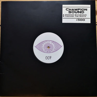 Champion Sound - Vershun Excurshun // Through The Roots [handstamped whitelabel] - Unearthed Sounds