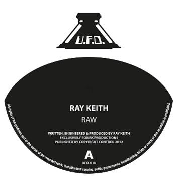 Ray Keith - Raw // Legend , Vinyl - UFO, Unearthed Sounds