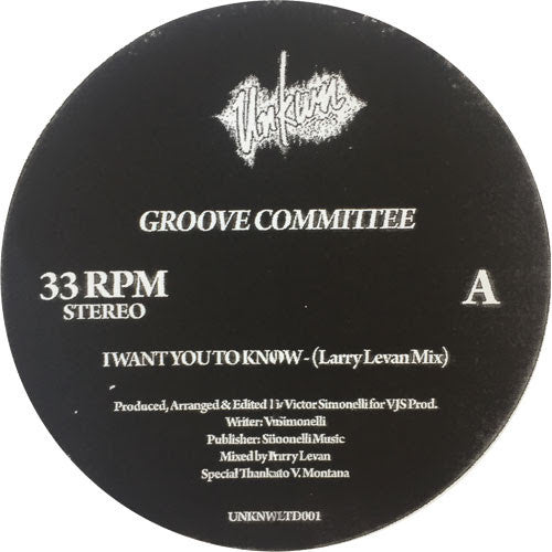 Groove Committee - I Want You To Know (Larry Levan Mixes) , Vinyl - Unknown LTD, Unearthed Sounds