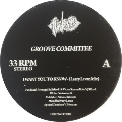 Groove Committee - I Want You To Know (Larry Levan Mixes) - Unearthed Sounds, Vinyl, Record Store, Vinyl Records