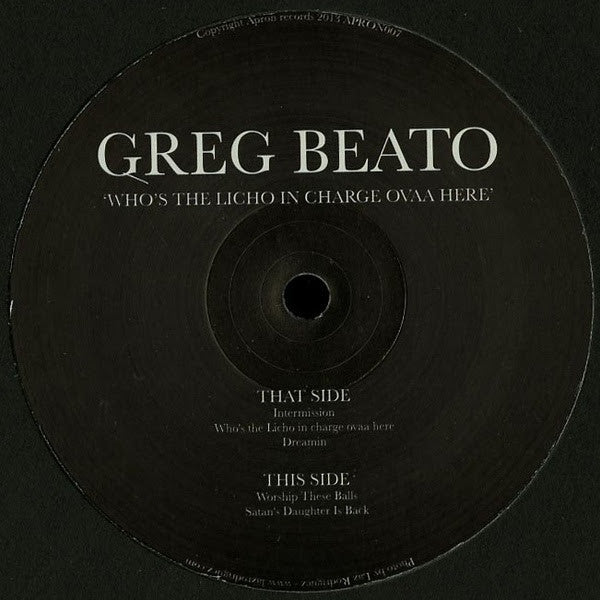 Greg Beato - Who's The Licho In Charge Ovaa Here - Unearthed Sounds