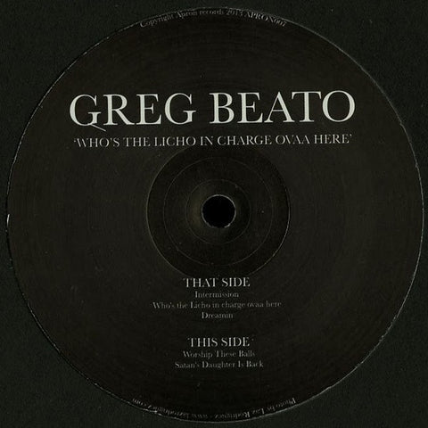 Greg Beato - Who's The Licho In Charge Ovaa Here