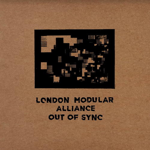 London Modular Alliance - Out of Sync , Vinyl - Brokntoys, Unearthed Sounds