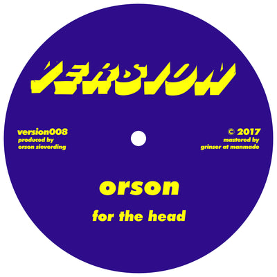 Orson - For The Head // The Past Is A Dream - Unearthed Sounds
