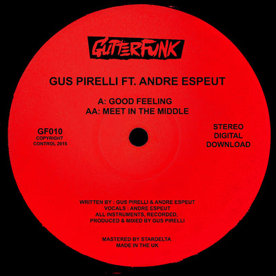 Gus Pirelli (ft. Andre Espeut) - Good Feeling / Meet In the Middle - Unearthed Sounds, Vinyl, Record Store, Vinyl Records