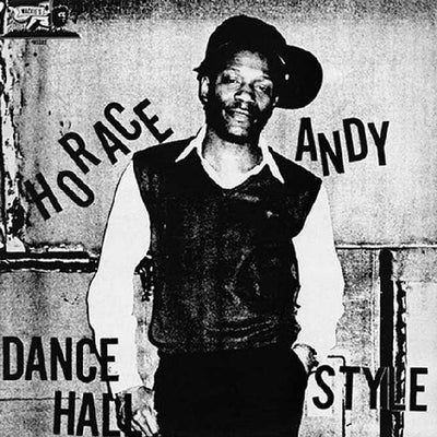 Horace Andy - Dancehall Style - Unearthed Sounds