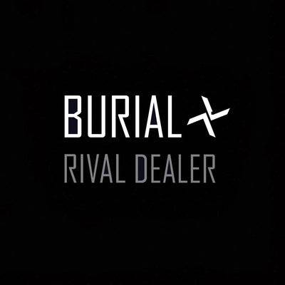 Burial - Rival Dealer - Unearthed Sounds