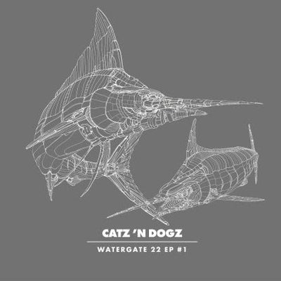 Catz 'n Dogz - Watergate 22 EP #1 - Unearthed Sounds