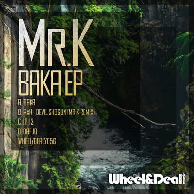 Mr.K - Baka EP - Unearthed Sounds