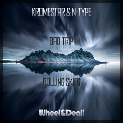 Krome & Type - Bad Trip / Rolling Skies - Unearthed Sounds