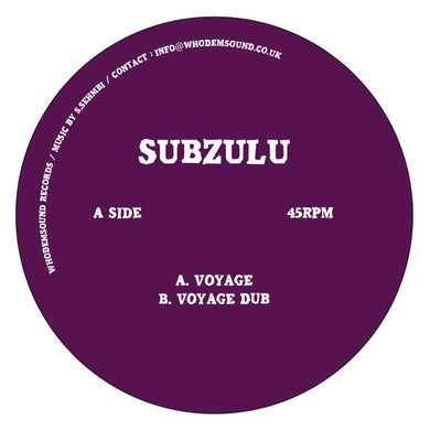 "Subzulu - Voyage / Dub [7"" Vinyl] - Unearthed Sounds"