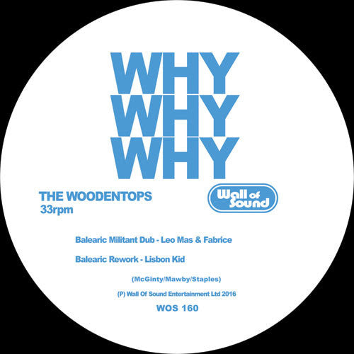 The Woodentops - Why Why Why , Vinyl - Wall of Sound, Unearthed Sounds