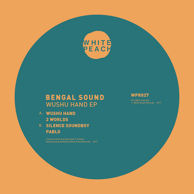 Bengal Sound - Wushu Hand - Unearthed Sounds