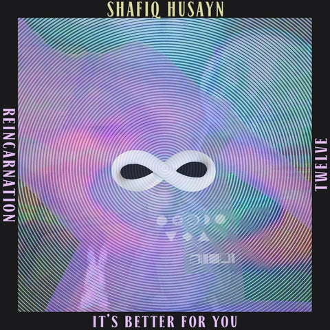 Shafiq Husayn - It's Better For You